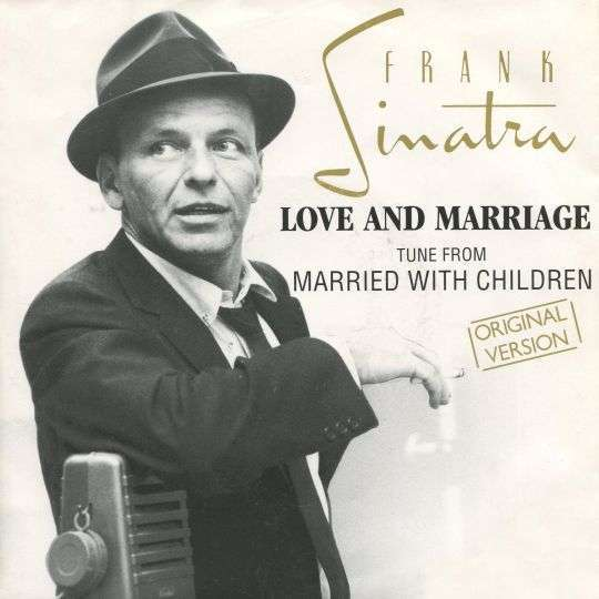 Coverafbeelding Love And Marriage - Tune From Married With Children - Frank Sinatra