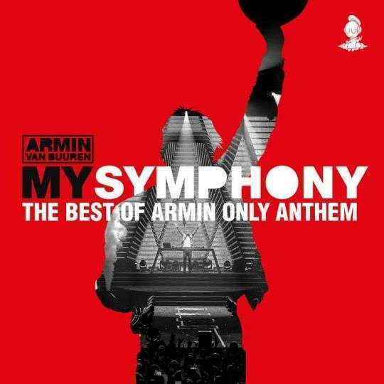 Coverafbeelding My Symphony - The Best Of Armin Only Anthem - Armin Van Buuren