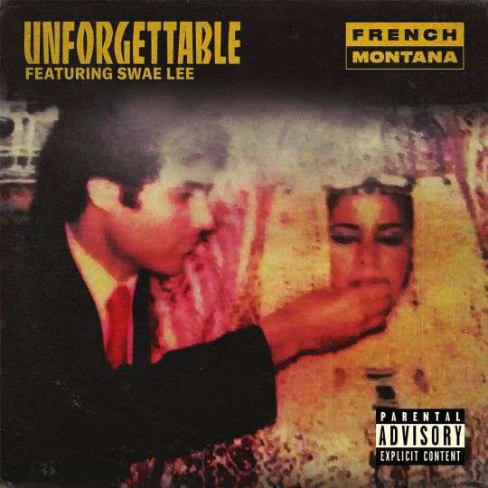 Coverafbeelding Unforgettable - French Montana Featuring Swae Lee