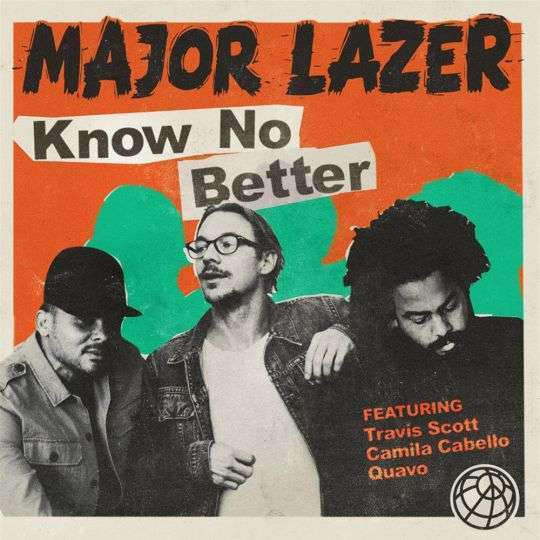 Coverafbeelding Know No Better - Major Lazer Featuring Travis Scott & Camila Cabello & Quavo