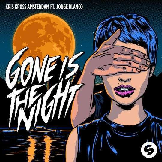 Coverafbeelding Gone Is The Night - Kris Kross Amsterdam Ft. Jorge Blanco