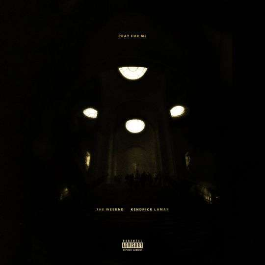 Coverafbeelding Pray For Me - The Weeknd & Kendrick Lamar
