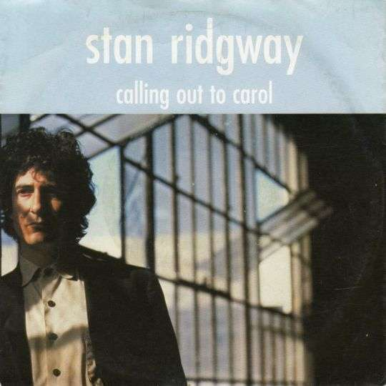 Coverafbeelding Stan Ridgway - Calling Out To Carol
