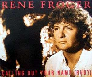 Coverafbeelding Rene Froger - Calling Out Your Name (Ruby)