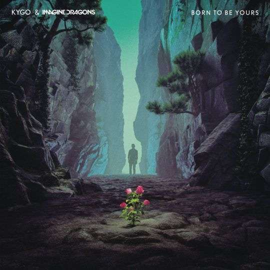 Coverafbeelding Kygo & Imagine Dragons - Born to be yours