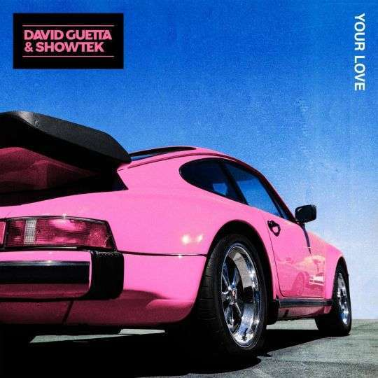 Coverafbeelding Your Love - David Guetta & Showtek