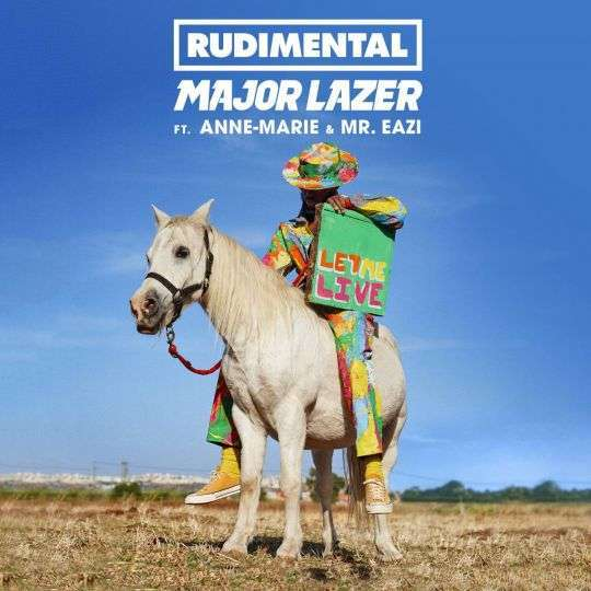 Coverafbeelding Let Me Live - Rudimental & Major Lazer Ft. Anne-Marie & Mr. Eazi