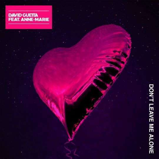 Coverafbeelding Don't Leave Me Alone - David Guetta Feat. Anne-Marie