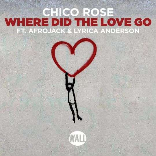 Coverafbeelding Chico Rose ft. Afrojack & Lyrica Anderson - Where did the love go