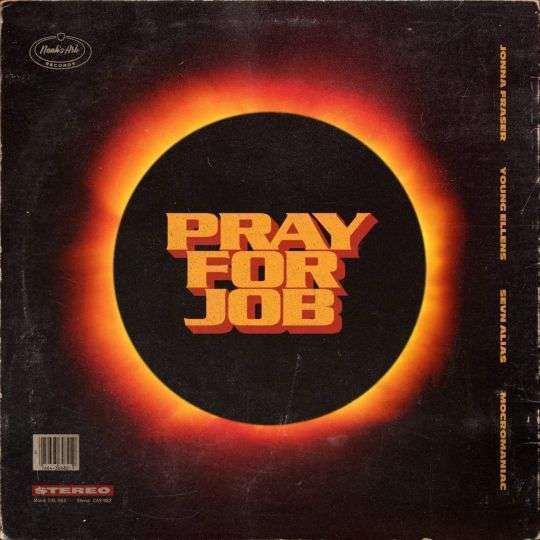 Coverafbeelding Pray For Job - Jonna Fraser & Young Ellens & Sevn Alias & Mocromaniac