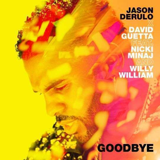 Coverafbeelding Goodbye - Jason Derulo X David Guetta Feat. Nicki Minaj And Willy William