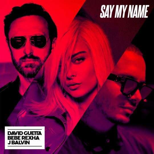 Coverafbeelding Say My Name - David Guetta & Bebe Rexha & J Balvin