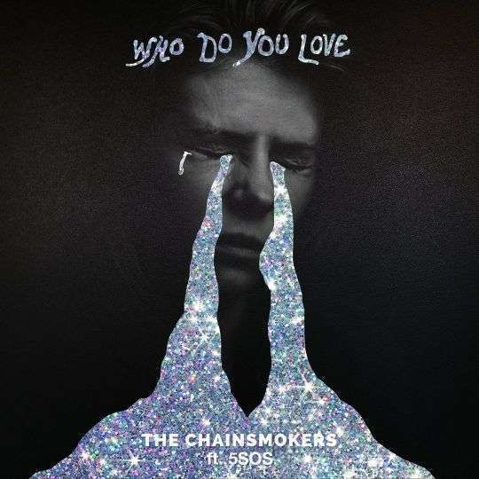 Coverafbeelding Who Do You Love - The Chainsmokers Ft. 5Sos