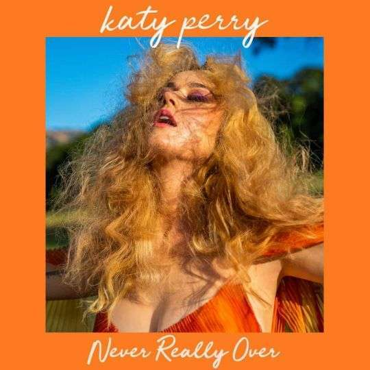 Coverafbeelding Never Really Over - Katy Perry
