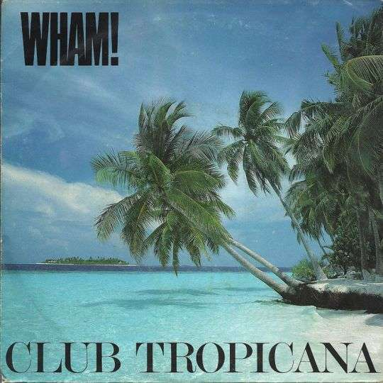 Coverafbeelding Club Tropicana - Wham!