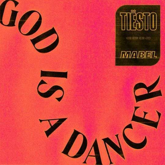 Coverafbeelding God Is A Dancer - Tiësto & Mabel