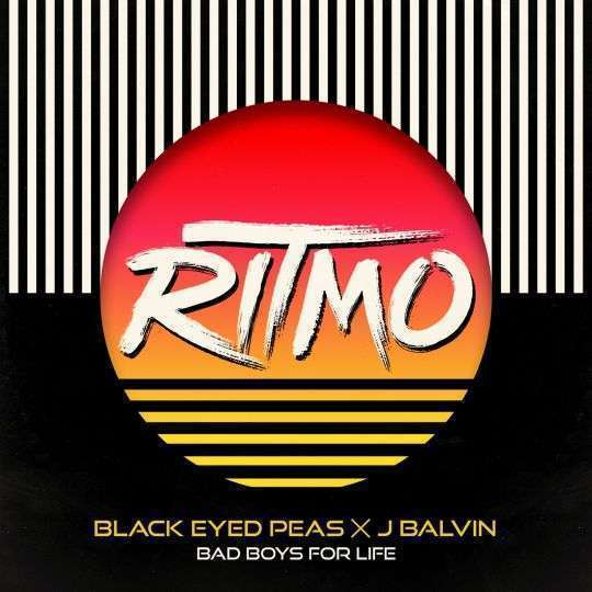 Coverafbeelding Ritmo - Bad Boys For Life - Black Eyed Peas X J Balvin