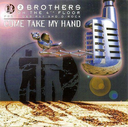 Coverafbeelding Come Take My Hand - 2 Brothers On The 4Th Floor Feat. Des'ray And D-Rock