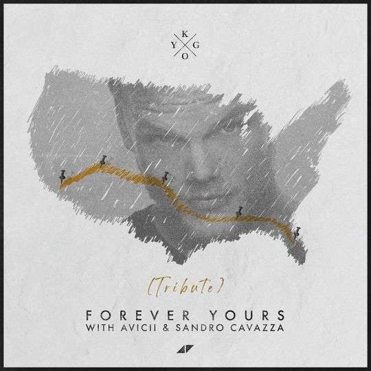 Coverafbeelding Kygo with Avicii & Sandro Cavazza - Forever Yours (Tribute)