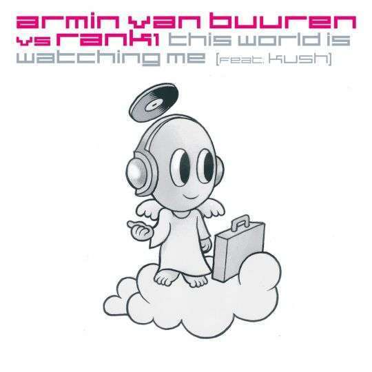 Coverafbeelding This World Is Watching Me - Armin Van Buuren Vs Rank 1 (Feat. Kush)