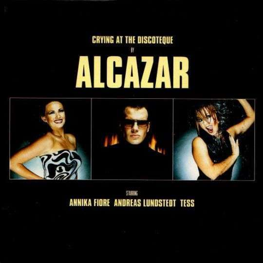 Coverafbeelding Alcazar starring Annikafiore & Andreas Lundstedt & Tess - Crying At The Discoteque