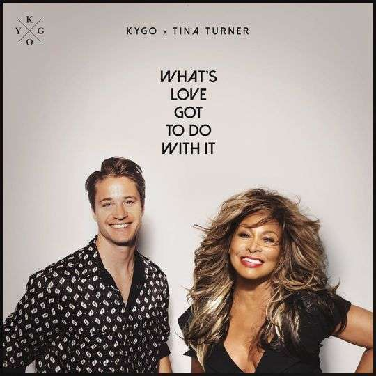 Coverafbeelding What's Love Got To Do With It - Kygo X Tina Turner