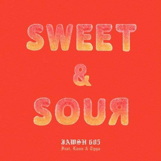 Coverafbeelding Sweet & Sour - Jawsh 685 Feat. Lauv & Tyga