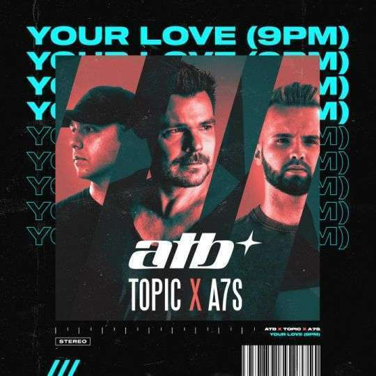 Coverafbeelding ATB x Topic x A7S - Your Love (9PM)