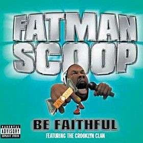 Coverafbeelding Be Faithful - Fatman Scoop Featuring The Crooklyn Clan
