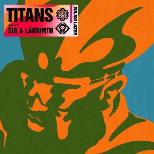 Coverafbeelding Titans - Major Lazer Feat. Sia & Labrinth