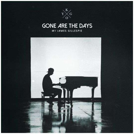 Coverafbeelding Gone Are The Days - Kygo W/ James Gillespie