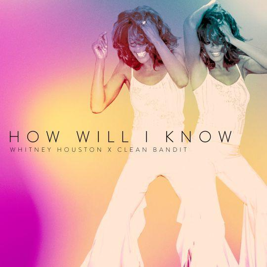 Coverafbeelding How Will I Know - Whitney Houston X Clean Bandit
