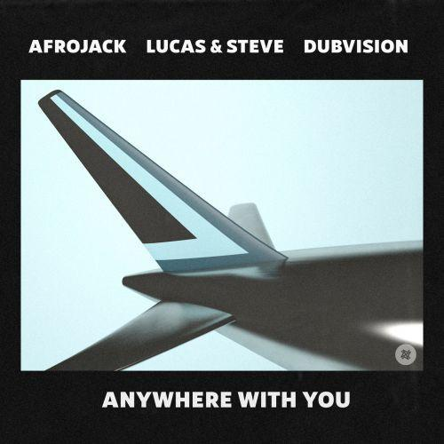 Coverafbeelding Anywhere With You - Afrojack, Lucas & Steve & Dubvision