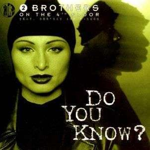 Coverafbeelding Do You Know? - 2 Brothers On The 4Th Floor Feat. Des'ray And D-Rock