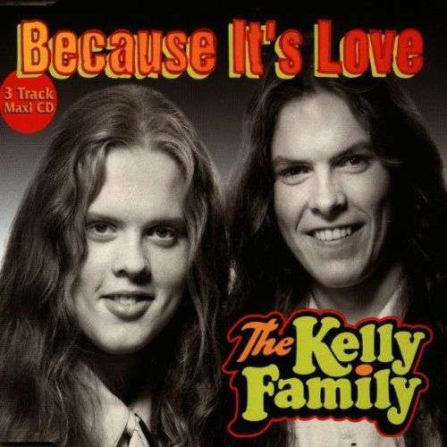 Coverafbeelding Because It's Love - The Kelly Family