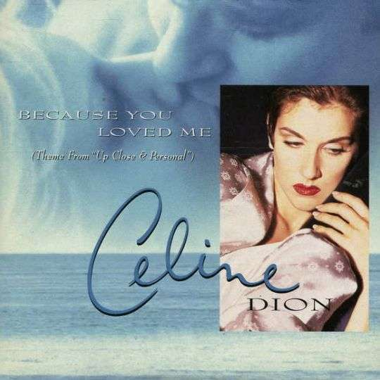 "Coverafbeelding Because You Loved Me (Theme From ""up Close & Personal"") - Celine Dion"