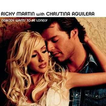 Coverafbeelding Nobody Wants To Be Lonely - Ricky Martin With Christina Aguilera