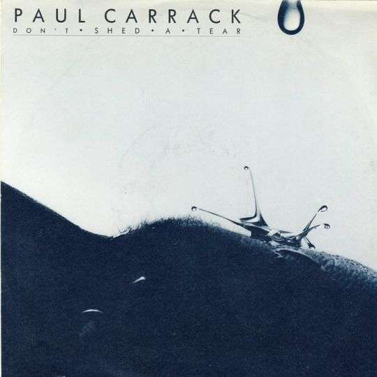 Coverafbeelding Don't Shed A Tear - Paul Carrack