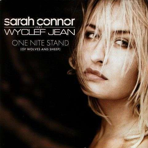 Coverafbeelding One Nite Stand (Of Wolves And Sheep) - Sarah Connor Feat. Wyclef Jean