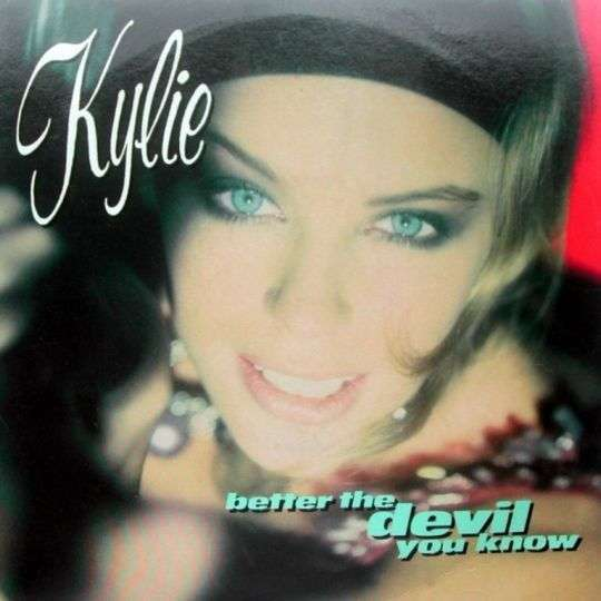 Coverafbeelding Better The Devil You Know - Kylie