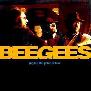 Coverafbeelding Paying The Price Of Love - Bee Gees