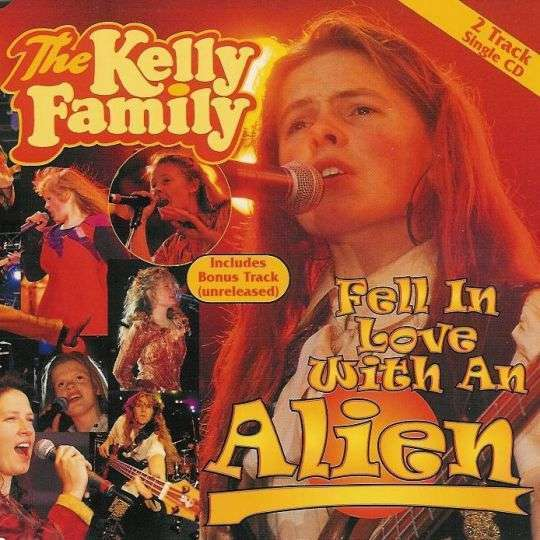 Coverafbeelding Fell In Love With An Alien - The Kelly Family