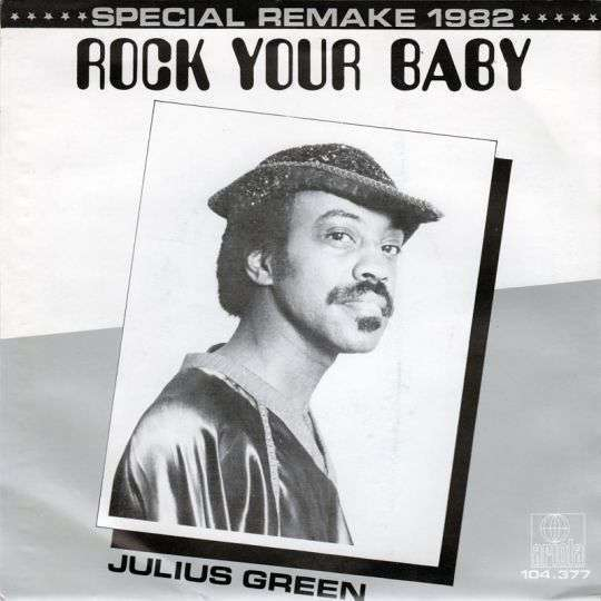Coverafbeelding Julius Green - Rock Your Baby - Special Remake 1982