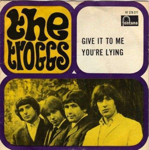 Coverafbeelding Give It To Me - The Troggs