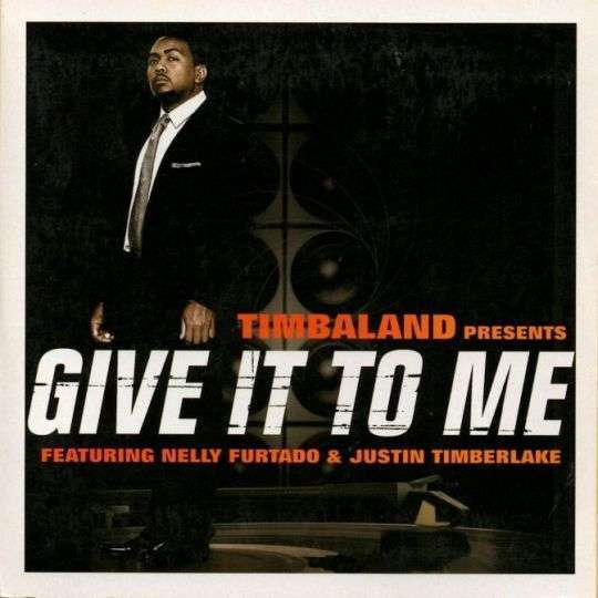 Coverafbeelding Give It To Me - Timbaland Featuring Nelly Furtado & Justin Timberlake