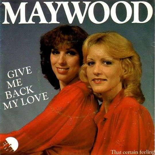 Coverafbeelding Give Me Back My Love - Maywood