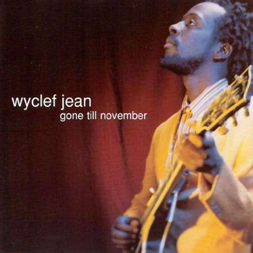 Coverafbeelding Gone Till November - Wyclef Jean