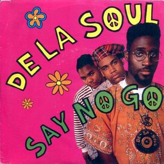 Coverafbeelding Say No Go - De La Soul