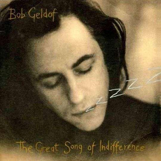 Coverafbeelding Bob Geldof - The Great Song Of Indifference