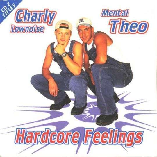 Coverafbeelding Hardcore Feelings - Charly Lownoise & Mental Theo